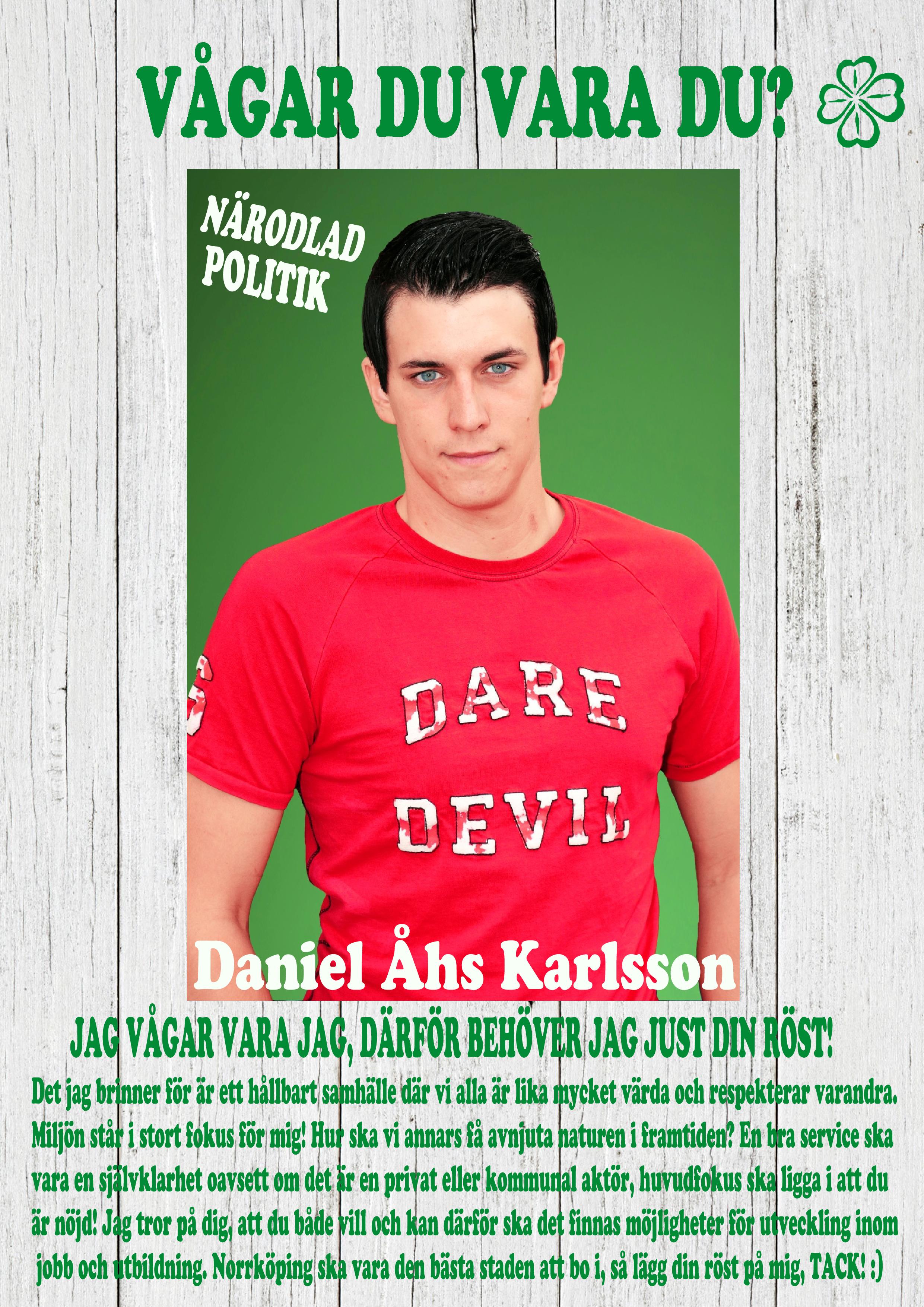 Valet 2014 Centerpartiet Daniel Åhs Karlsson Vågar Du Vara Du